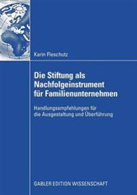 Die Stiftung Als Nachfolgeinstrument Fur Familienunternehmen