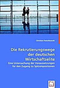 Die Rekrutierungswege der deutschen Wirtschaftselite
