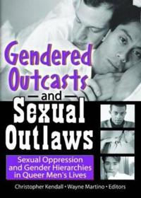 Gendered Outcasts And Sexual Outlaws