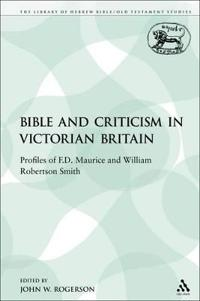 The Bible and Criticism in Victorian Britain