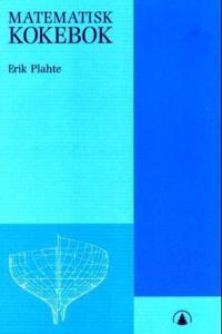 Matematisk kokebok - Erik Plahte pdf epub
