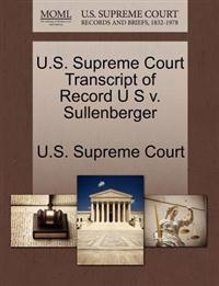 U.S. Supreme Court Transcript of Record U S V. Sullenberger