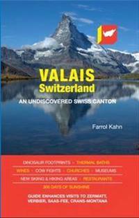Valais, switzerland - an undiscovered swiss canton