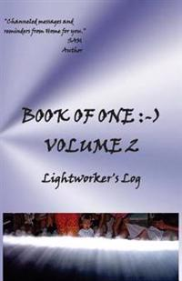 Book of One: -): Volume 2 Lightworker's Log