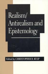 Realism/Antirealism and Epistemology