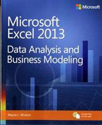 Microsoft Excel 2013 Data Analysis and Business Modeling: Data Analysis and Business Modeling