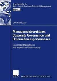 Managementvergütung, Corporate Governance Und Unternehmensperfurmance