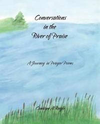 Conversations in the River of Praise