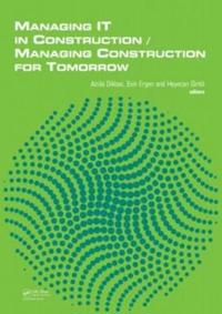 Managing IT in Construction/Managing Construction for Tomorrow