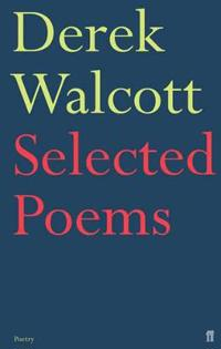 Selected Poems of Derek Walcott