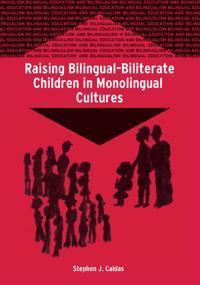 Raising Bilingual-Biliterate Children in Monolingual Cultures