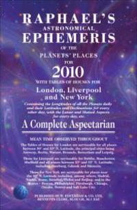 Raphael's Astronomical Ephemeris of the Planets' Places for 2010