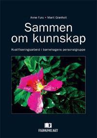 Sammen om kunnskap - Anne Furu, Marit Granholt | Inprintwriters.org