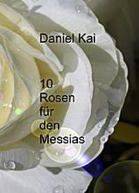 10 Rosen für den Messias
