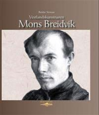 Vestlandskunstnaren Mons Breidvik - Reidar Storaas | Inprintwriters.org