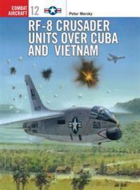 Rf-8 Crusader over Cuba and Vietnam