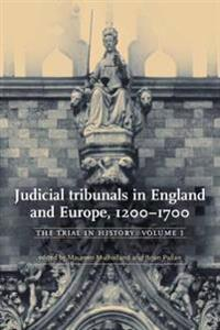 Judicial tribunals in England and Europe, 1200-1700