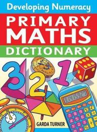 Developing numeracy: primary maths dictionary - key stage 2 concise illustr