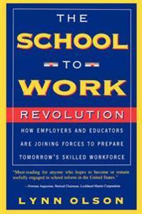 The School-to-work Revolution