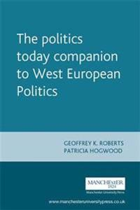 The Politics Today Companion to West European Politics