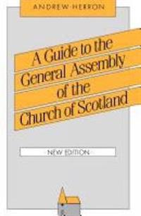 A Guide to the General Assembly of the Church of Scotland