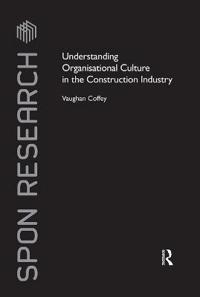 Understanding Organisational Culture in the Construction Industry