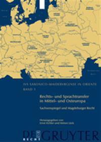 Rechts- Und Sprachtransfer in Mittel- Und Osteuropa. Sachsenspiegel Und Magdeburger Recht