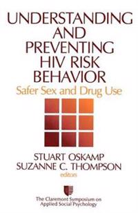 Understanding And Preventing HIV Risk Behavior