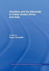 Abolition and Its Aftermath in the Indian Ocean Africa and Asia