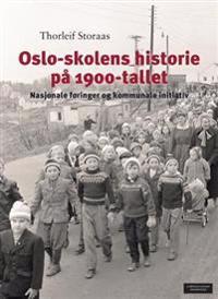 Oslo-skolens historie på 1900-tallet - Thorleif Storaas pdf epub