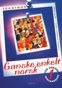 Ganske enkelt norsk 1; tekstbok - Vigdis Alver, Karen Margrete Dregelid | Ridgeroadrun.org
