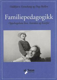 Familiepedagogikk - Oddbjørn Evenshaug, Dag Hallen | Inprintwriters.org
