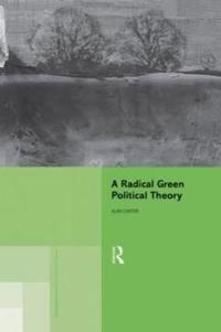 A Radical Green Political Theory