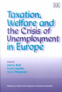 Taxation, Welfare and the Crisis of Unemployment in Europe