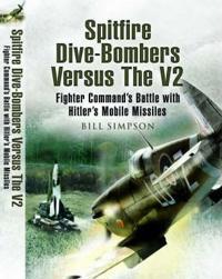 Spitfire Dive-bombers Versus the V2