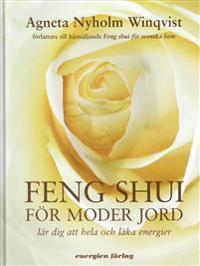Feng shui för moder jord : Lär dig att hela och läka energie