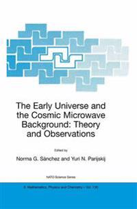 The Early Universe and the Cosmic Microwave Background