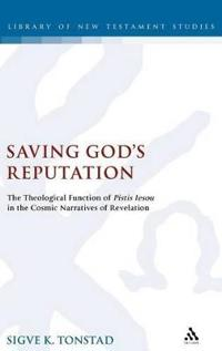 Saving God's Reputation: The Theological Function of Pistis Iesou in the Cosmic Narratives of Revelation