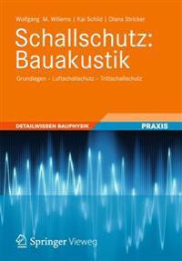 Schallschutz: Bauakustik: Grundlagen - Luftschallschutz - Trittschallschutz