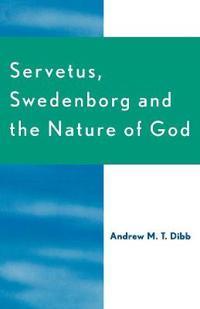 Servetus, Swedenborg and the Nature of God