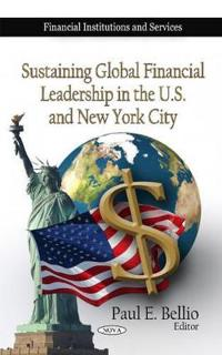 Sustaining Global Financial Leadership in the U.S. and New York City