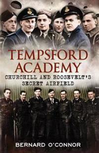 Tempsford academy - churchills and roosevelts secret airfield