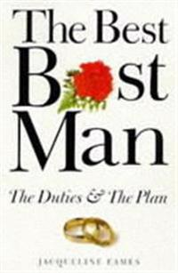 The Best Best Man: The Duties & the Plan