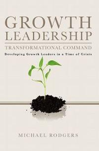 Growth Leadership: Transformational Command