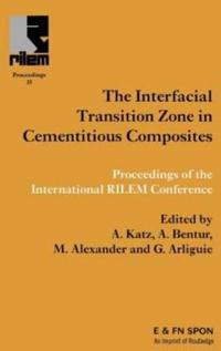 The Interfacial Transition Zone in Cememtitious Composites