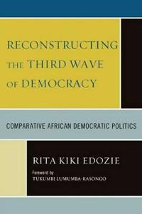 Reconstructing the Third Wave of Democracy