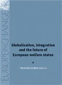 Globalisation, Integration and the Future of the European Welfare State