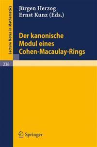 Der Kanonische Modul Eines Cohen-macaulay-rings/ the Canonical Module of a Cohen-macaulay Ring