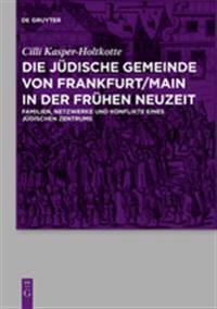 Die judische Gemeinde von Frankfurt/Main in der Fruhen Neuzeit