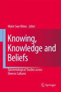 Knowing, Knowledge and Beliefs